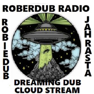 Roberdub Radio - Dreaming Dub Cloud Stream by Rob le Dub