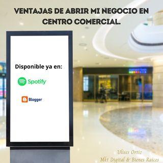 Ventajas de abrir mi negocio en Plaza Comercial.