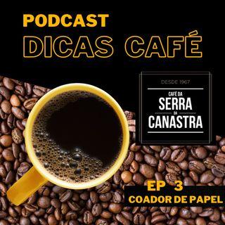 Café gourmet no coador de papel - DICAS CAFÉ - episódio 3