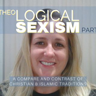 Theological Sexism 7- Contrast HEADSHIP + MARRIAGE AUTHORITY Christian & Islamic Traditions