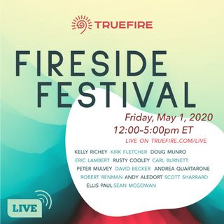 Fireside Festival - Online Music Festival Presented by TrueFire
