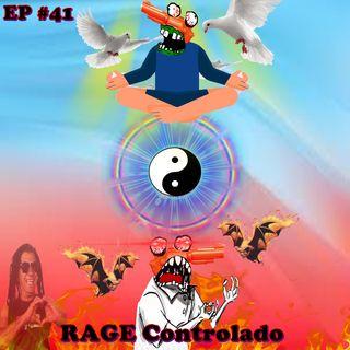 Episódio #41 - Rage Controlado