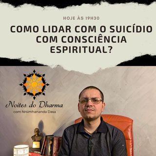 Como lidar com o suicídio com consciência espiritual?
