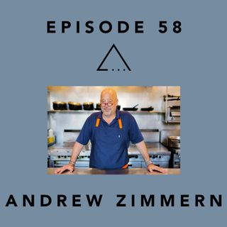 Episode 58- Chef Andrew Zimmern