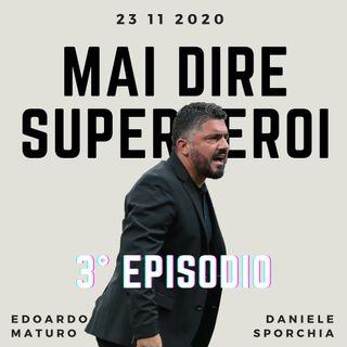 MAI DIRE SUPEREROI - 3° EPISODIO
