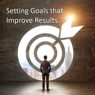 103- Setting Goals That Improve Results