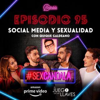 Ep 95 Social Media y Sexualidad con Quique Galdeano