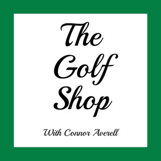 The Golf Shop Podcast