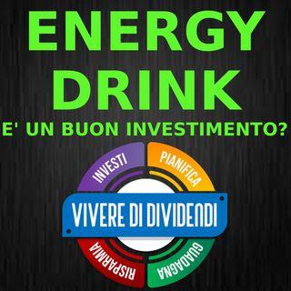 ENERGY DRINK: è un buon Investimento?