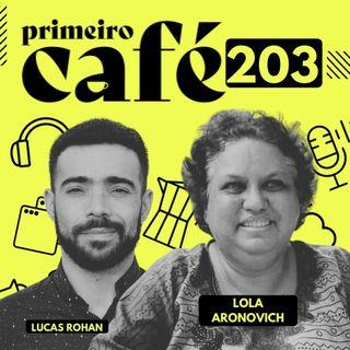 #203: Facebook derruba live de Bolsonaro   Entrevista com Lola Aronovich