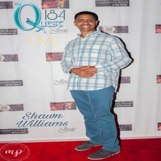 The Quest 184.  In Tune With Shawn Williams