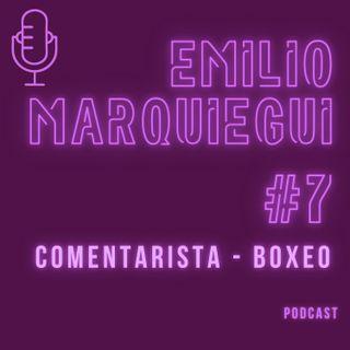 #7 Emilio Marquiegui - Comentarista -  La voz del Boxeo