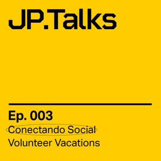 JP.Talks 003 - Volunteer Vacations