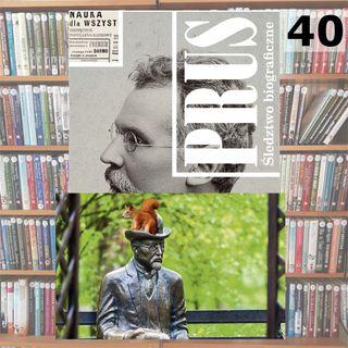 40 - Prus. Śledztwo biograficzne