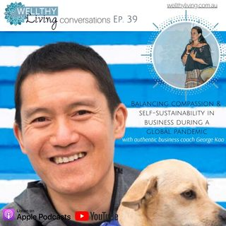 EP 39  Balancing compassion & self-sustainability in business during a global pandemic