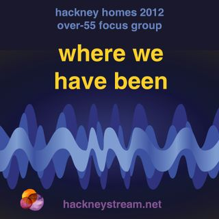2. Where we have been (Hackney elders talking)