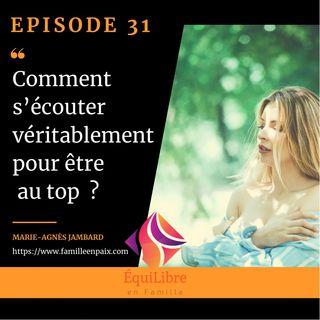 Episode 31 - Comment s'écouter véritablement pour être top ?