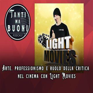 ep.13 - Arte, professionismo e ruolo della critica nel cinema con Light Movies