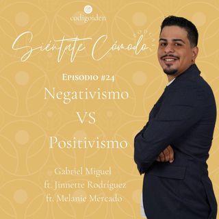 Episodio # 24 (ST) : Negativismo vs Positivismo (Ft. Jinnette Rodriguez y Melanie Mercado)