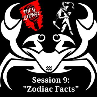 "Session 9: ""Zodiactual Facts"""