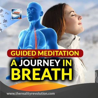 Guided Meditation A Journey In Breath