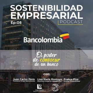 EP 08: El poder de convocar de un banco - Caso Bancolombia