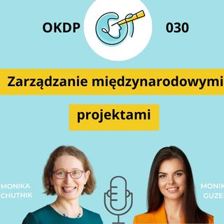 OKDP 030 Zarządzanie międzynarodowymi projektami - czego powinien nauczyć się Project Manager?
