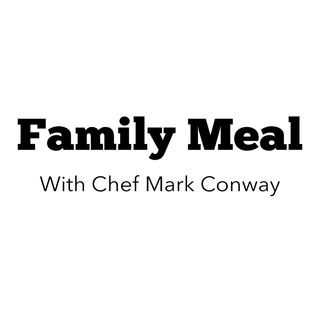 Family Meal with Chef Mark Conway