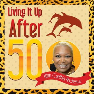 Living It Up After 50 w. Cynthia Andrews