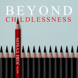 Introducing Beyond Childlessness Podcast: Coming September 10