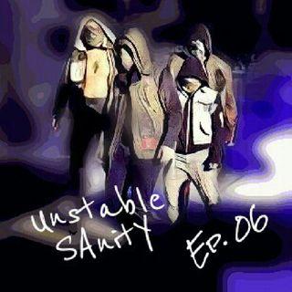 Unstable SAnitY - Ep.06 - Un Roadblock Inutile