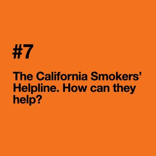 Episode 7: The California Smokers' Helpline