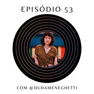 Ep.53: Sobre arte produzida por mulheres, união feminina e dublagem com @dudameneghetti