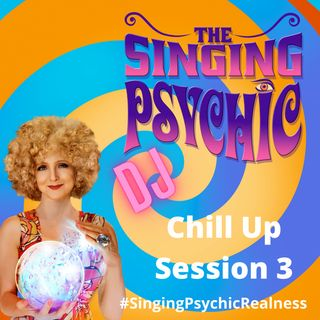 DJ Singing Psychic ChillUP Radio Session 3