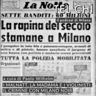 Puntata 43: tra i malnatt e la Madama, con Milano Noir