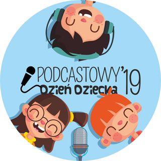 Podcastowy Dzień Dziecka 2019 -Piktumi odcinek specjalny - BLUŚ