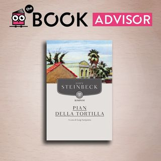 """""""Pian della Tortilla"""" di John Steinbeck: la vita dei paisanos a Monterrey"""