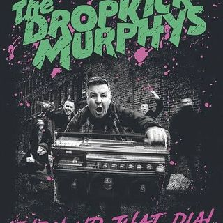 "Musicast do Helldog #463 no ar! Especial Dropkick Murphys, ""Turn Up That Dial!"""