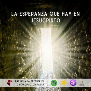 La Esperanza que hay en Jesucristo