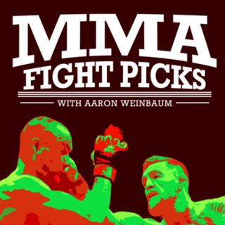 MMA Fight Picks w/ Aaron Weinbaum picking UFC Greenville, Bellator 223 , Bellator London