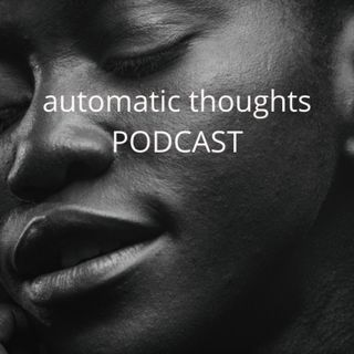 Episode 8 - Automatic Thoughts