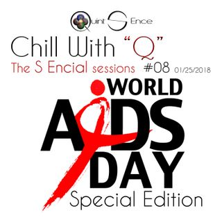 Chill with Q - The S Encial Sessions #08 - World AIDS Day Special Edition