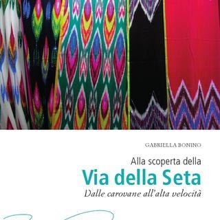 """Gabriella Bonino """"Alla scoperta della Via della Seta marittima"""""""