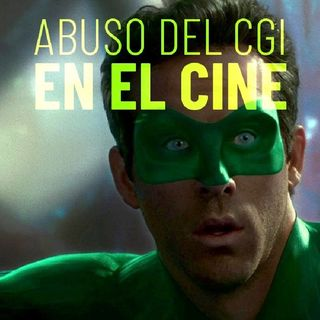 CLOP E42: El Abuso Del CGI En El Cine
