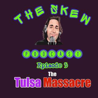 Episode 5 The SKEW