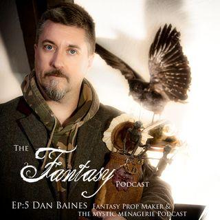 Ep5 Fantasy & Magical creator Dan Baines