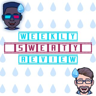 The Weekly Sweaty Review -  Spider-Man: Far From Home (Season 1: Episode 5)