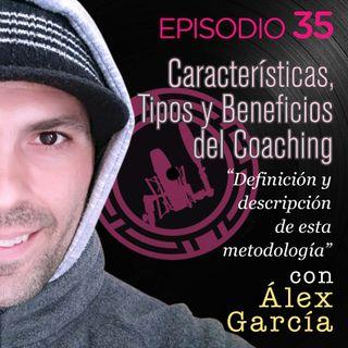 Características, tipos y beneficios del Coaching, con Álex García