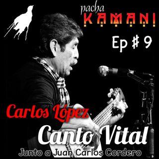Ep # 09. Homenaje al Canto Vital de Carlos López, trovador boliviano (04/2020)