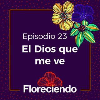 Episodio 23 - El Dios que me ve